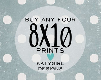 FOUR 8x10 Prints - You Choose