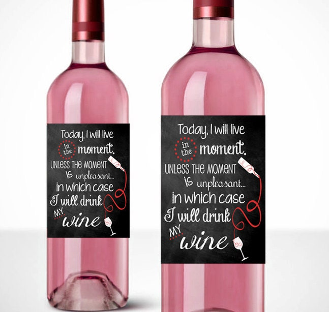 printable wine labels live in the moment drink by parchmentpath