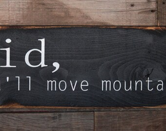 Large Wood Sign - Kid You'll Move Mountains - Subway Sign