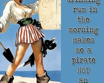 Drinking Rum in the Morning Makes Me a Pirate NOT an Alcoholic - sticker