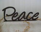 Peace word art, wall hanging or shelf sitter, Metal words,