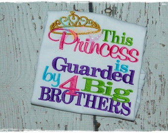This Princess is Guarded By 4 Big Brothers - Embroidered Applique Shirt