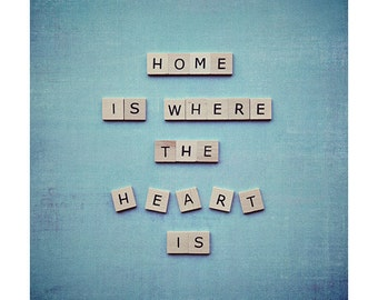 Scrabble quote print - quote art wall art home decor - quote photograph - home is where the heart is - quote home decor