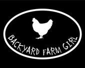 BACKYARD FARM GIRL Hen White Vinyl Car Window Sticker Decal Oval by Fresh Eggs Daily