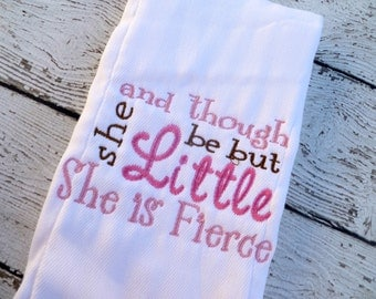 Burp Cloths for girls, Personalized, and though she be but little she is fierce, Newborn Gifts
