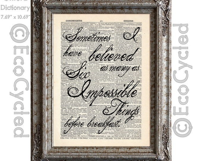 Alice in Wonderland Six Impossible Things Quote on Vintage Upcycled Dictionary Art Print Book Art Print Recycled Word Art Typography