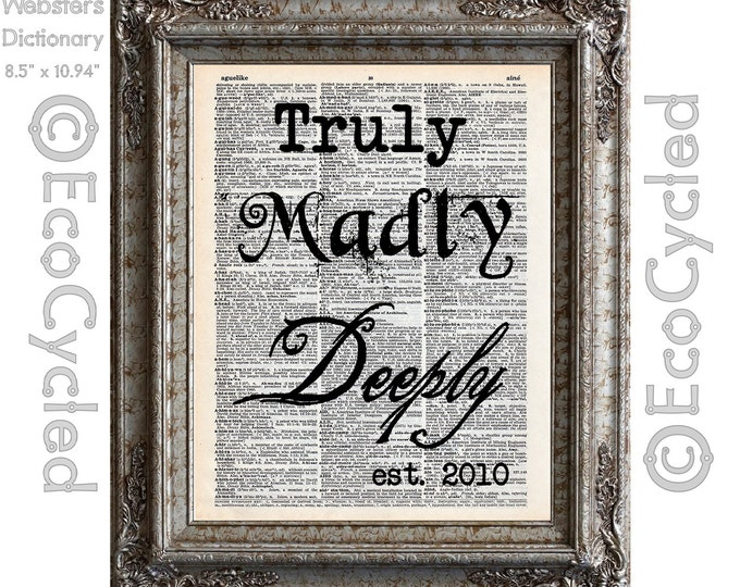 Truly Madly Deeply with Custom Date on Vintage Upcycled Dictionary Art Print Book Art Print Anniversary Wedding Love Romance Customized