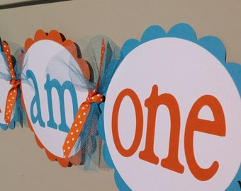 I Am One High Chair Banner Turquoise and Orange