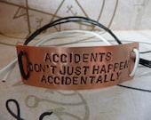 Supernatural Inspired Handstamped Bracelet ' accidents don't just happen accidentally'