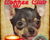 Chihuahua Dog Coffee Club Art Poster Print YOUR DOGS NAME