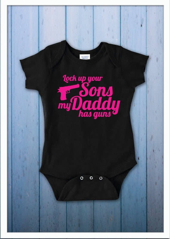 Lock Up My Generator : Lock up your sons my daddy has guns infant bodysuit