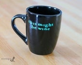This Might Be Wine MUG in Black