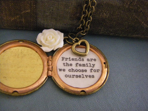 Family We Choose Quotes: Friends Are The Family We Choose For Ourselves Locket Quote