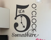 Wall Decal Vinyl Lettering Its 5 Oclock Somewhere living room family room wall sticker removable decoration 50 matte finish colors