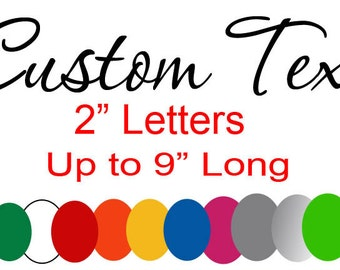 "Custom Text 2"" Letters You Choose the Color  Decal vinyl window car truck decal"
