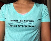 Mom of Twins aka Classic Overachiever. Iron on appliqué. Time for us twin moms to claim this bragging right!