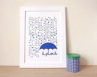 Rain Screenprint, Rain Illustration, Quote Poster, French Print, French Quote Print, Type Print, Typography, il pleut A3 Screenprint in Blue