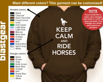 Keep Calm And Ride Horses hooded sweatshirt — Any color/Any size - Adult S, M, L, XL, 2XL, 3XL, 4XL, 5XL  Youth S, M, L, XL