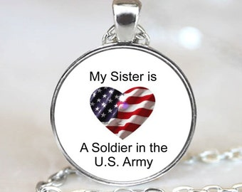 My Sister is a Soldier in the U.S. Army Patriotic  Necklace Pendant, Patriotic Photo necklace charm (PD0281)