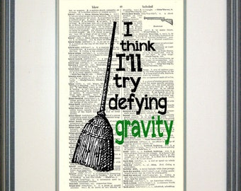 Defying Gravity Print on Vintage Book Page, Wicked, Musical Typography, Wizard of Oz, Elphaba, Wicked Witch of the West, Musical Quotes