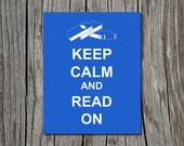 Keep Calm and Read On Books Poster Choose your Color and Size Wall Art Print Home Decor - Available in additional sizes