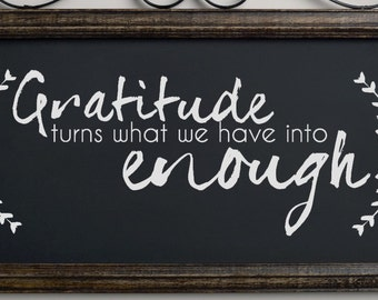 Gratitude Turns What We Have Into Enough. Custom Vinyl Wall Decal.