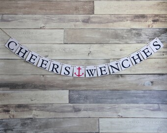 Bachelorette Banner - Cheers wenches - Nautical Wedding Decoration