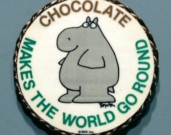 Chocolate Makes The World Go Round vintage magnet made with Boynton sticker, 1980's