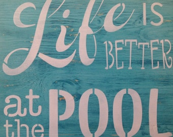 Life is Better at the Pool, wood primitive sign, patio decor, yard, summer, swim, house signs, gift ideas
