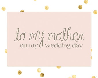 To my Mother on my Wedding day - Note to Mom - Wedding Day Note - Thank You Card - HARD COPY