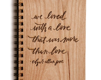 We loved with a love that was more than love, Wooden Journal, Anniversary Gift