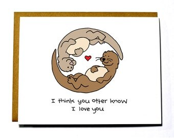 Otter Know I Love You, funny Valentine's Day card, Anniversary card