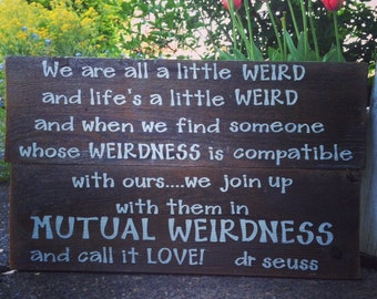 Mutual Weridness Dr Seuss rustic wood sign