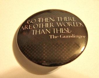Stephen King Gunslinger Button, Pinback Button, Dark Tower Magnet, Keychain, Fantasy Backpack Pin, Nerd Geek Kawaii Weird, Other Worlds