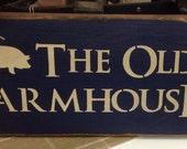 The Old Farmhouse Sign