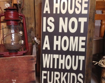 "Dog Wall Art, Dog Lovers Sign ""A House Is Not A Home Without Furkids"" 12""x24"" Wood Sign, Dog Lover Gift, Dog Decorations, Pet Signs"