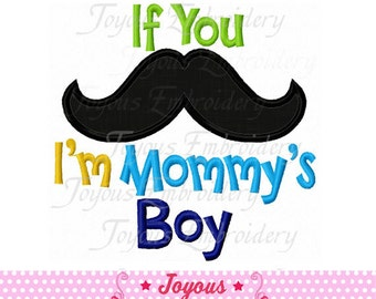 Instant Download If You Mustache I'm Mommy's Boy Applique Embroidery Design NO:1593