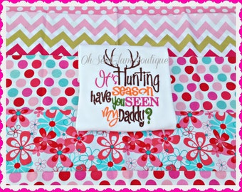 It's hunting season have you seen my daddy? - Boutique Embroidered Shirt - Girls Shirt - Hunting shirt - daddy's girl - Camo