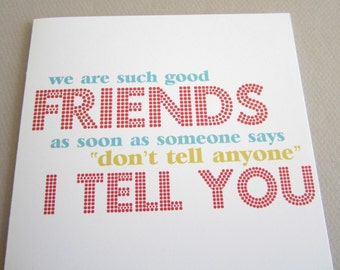 """Funny Card for Friend, Fun Card - """"Don't tell Anyone"""""""