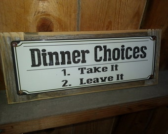 Dinner Choices metal sign with wood frame