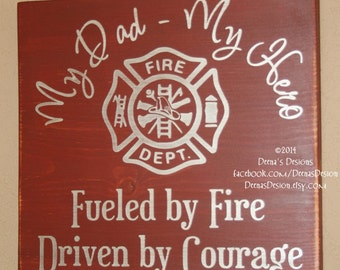 Firefighter Sign, Firefighter Decor, Firefighter Kids, Firefighter Hero, First Responder Signs, Firefighter, My Dad My Hero - Fueled By Fire