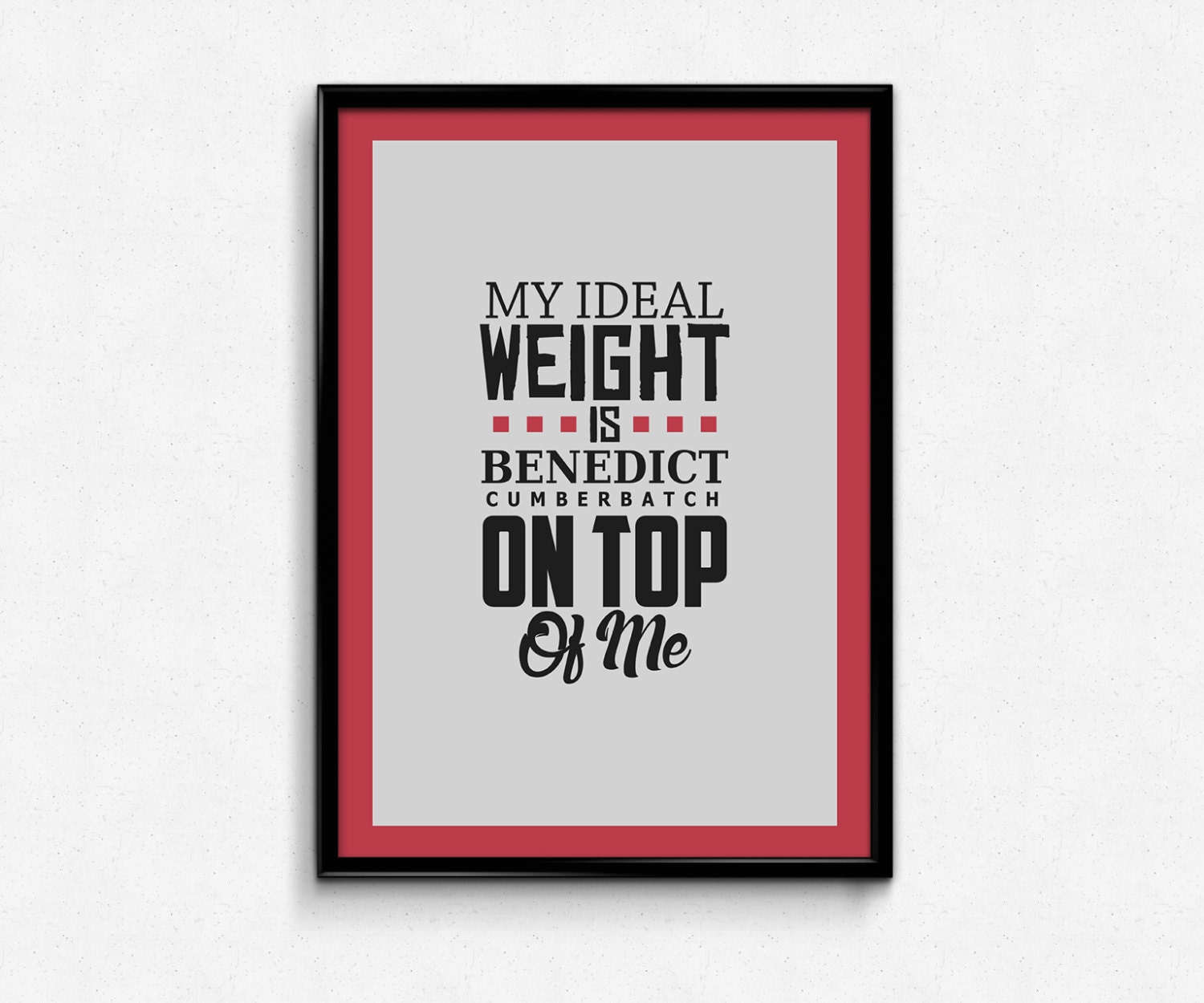 Poster Weights Etsy: Benedict Cumberbatch My Ideal Weight Is Benedict By