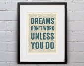 Dreams Don't Work Unless You Do - Inspirational Quote Dictionary Page Book Art Print - DPQU127