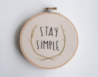 Stay Simple Hoop Art, Embroidery art, Quote, Embroidery pair, Stay Simple Stay True