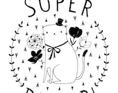 "You are Super Duper 8 x 10"" giclee print"