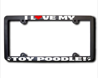 I Love My Toy Poodle License Plate Frame USA (T)