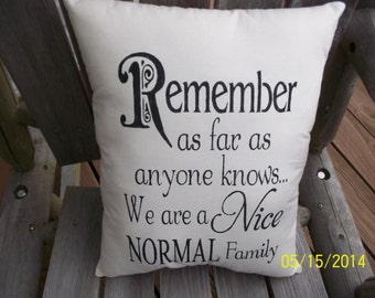 Remember as far as anyone knowswe are a nice normade stencil pillow