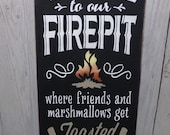 Fire Pit Sign, Welcome To Our Fire Pit Where Friends And Marshmallows Get Toasted At The Same Time (Medium Size) Outdoor Sign, Patio Sign