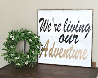 We're Living Our Adventure sign, gold and white, framed sign, glam, housewares, distressed