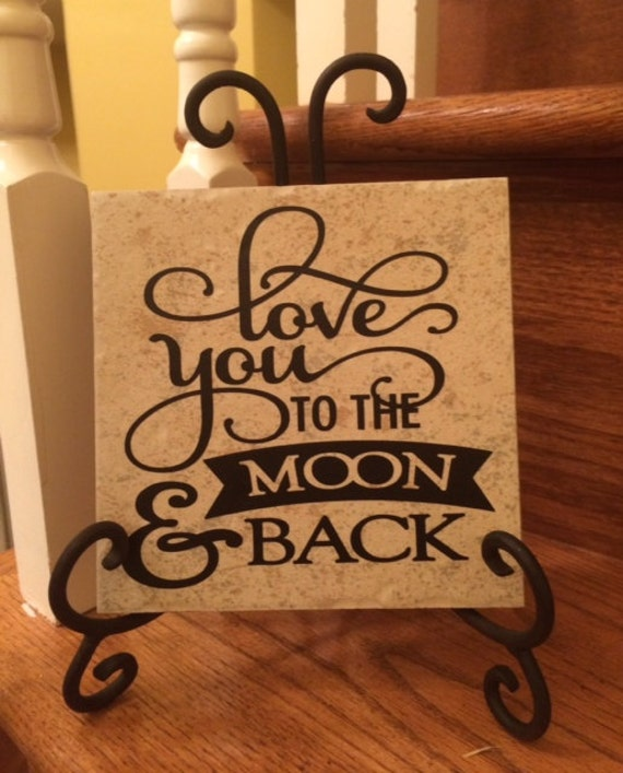 Love you to the moon and back Ceramic Tile 6x6 decorative